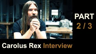 Pär Sundström interview - Carolus Rex - Part 2/3