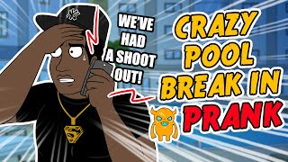 Crazy Pool Break In Prank