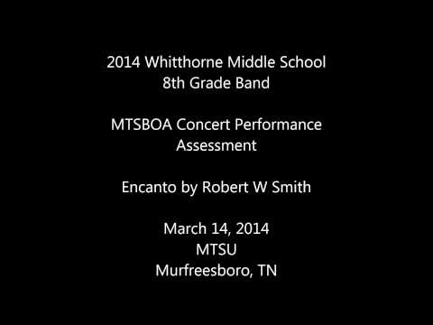 Whitthorne Middle School 8th Grade Band 2014 Encanto MTSBOA Concert Performance Assessment