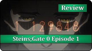 The Darkest World Line - Steins;Gate 0 Episode 1 Anime Review & First Impressions