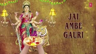 download lagu Jai Ambe Gauri, Devi Aarti By Anuradha Paudwal I gratis