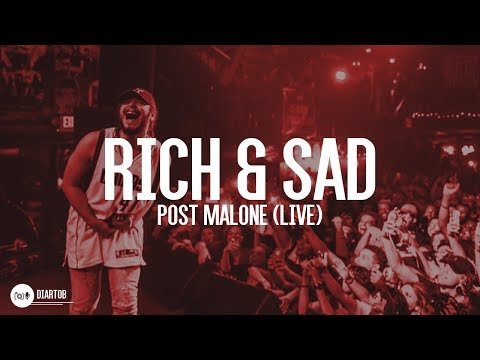 ► Post Malone - Rich & Sad (LIVE) HD