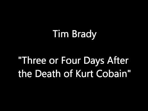 Tim Brady- Three or Four Days After the Death of Kurt Cobain