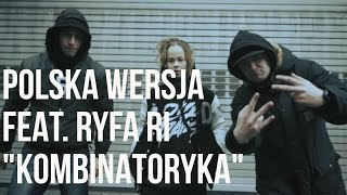 Polska Wersja - Kombinatoryka feat. Ryfa Ri, DJ Spliff, prod. Tasty Beatz