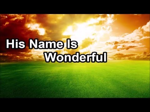 Gospel Music - His Name Is Wonderful