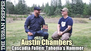 "Austin Chambers Interview - Author of ""Cascadia Fallen: Tahoma's Hammer"""