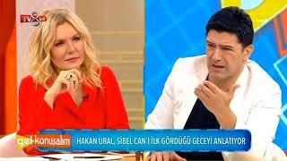 Hakan Ural Sibel Can'a Övgüler Yağdırdı!? - Gel Konuşalım