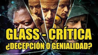 GLASS | ¿Decepción o genialidad? | REVIEW y CRÍTICA