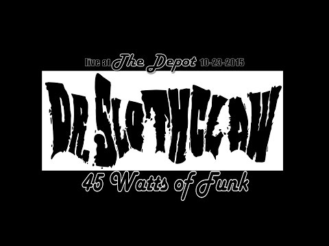 "Dr. Slothclaw ""45 Watts of Funk"" Live"