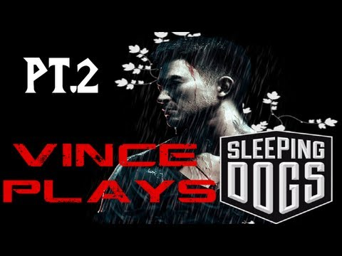 Vince Plays: Sleeping Dogs pt.2