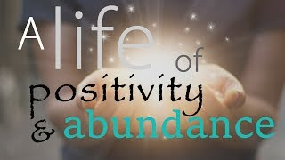 Positivity & Abundance Guided Meditation 10 Minute