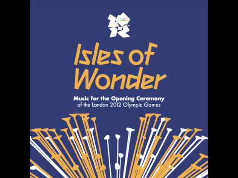 London Olympic 2012 Isles of Wonder - Soundtrack 04