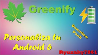 Greenify - Personaliza tu Android 6 (Donation Pack-Versión Full)
