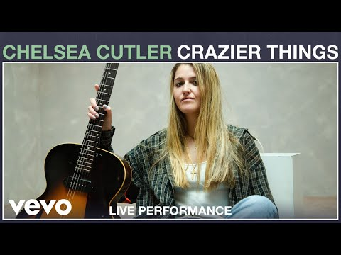 Chelsea Cutler - Crazier Things (Live Performance) | Vevo