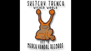 """Sketchy Trench - """"Wicked World"""" (Daniel Johnston cover)"""
