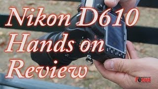 Nikon D610 Hands on Review