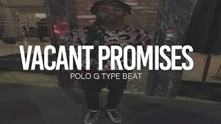 """(FREE) 2019 Polo G Type Beat """" Vacant Promises """" Smooth Piano Type Beat / Instrumental"""