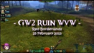 Ruin Gaming – WvW Red Borderlands