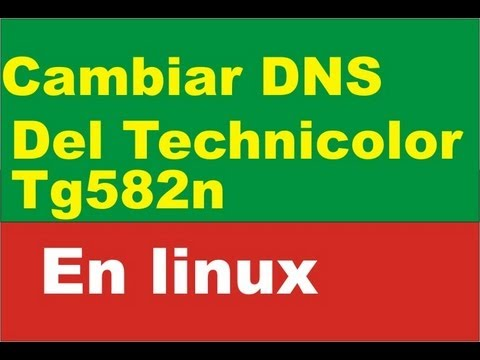 cambiar dns techinicolor tg582n linux change dns technicolor tg582n