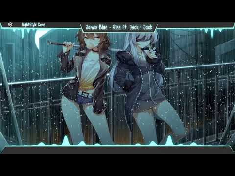 ▙Nightcore▜ Rise [Jonas Blue Ft. Jack & Jack] (Lyrics)