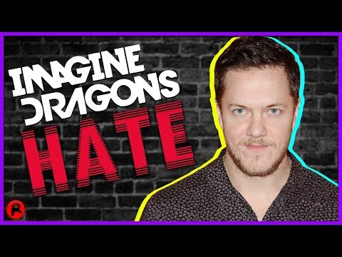 5 Reasons Why People HATE Imagine Dragons