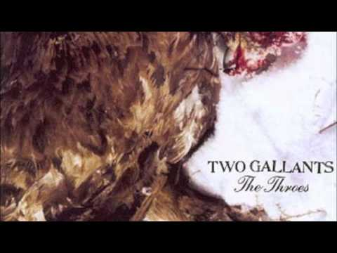 Two Gallants - You Losin Out