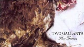 Watch Two Gallants You Losin Out video