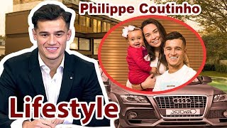 Philippe Coutinho Lifestyle I Net Worth I Salary I house I Cars I Biography I Nipa Roy Lifestyle