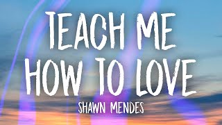 Shawn Mendes - Teach Me How To Love