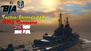 World of Warships- Tactics/Strategy #19- Conqueror