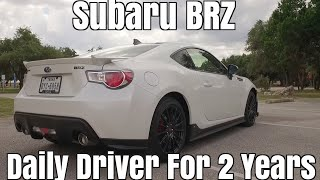 Daily Driving A Subaru BRZ For 2 Years - Ownership Update