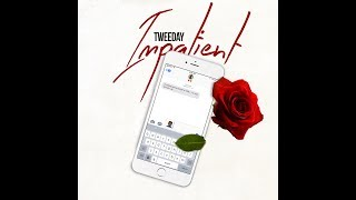 "Tweeday ""Impatient"" #KOH The Album"