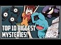 Top 10 BIGGEST Mysteries in Pokemon!