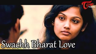 Swachh Bharat Love || A Short Film || By Harsha Annavarapu