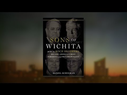 Sons of Wichita: Q&A with Daniel Schulman About the Koch Brothers