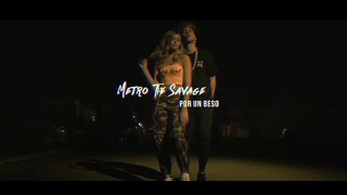 Metro the Savage - Por un beso (Official Video)