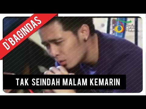 download lagu D'Bagindas - Tak Seindah Malam Kemarin gratis