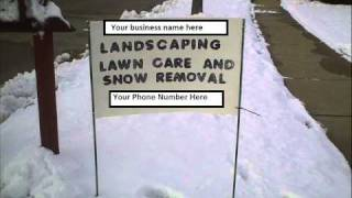 Starting your own Lawncare Landscaping or Snow Removal Business: Advertising ; Yard Signs