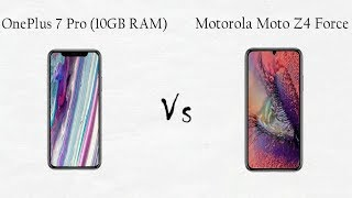 OnePlus 7 Pro (10GB RAM) Vs Motorola Moto Z4 Force