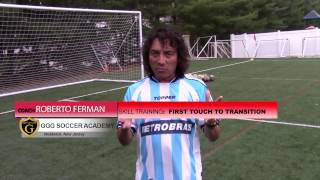 GGG Soccer Academy| coach Roberto Ferman| First touch to transition