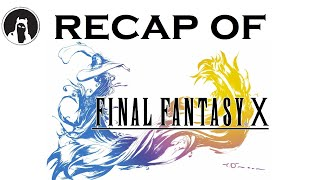 What happened in Final Fantasy X? (RECAPitation)