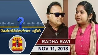 Kelvikkenna Bathil 11-11-2018 Exclusive Interview with Actor Radha Ravi | Thanthi Tv