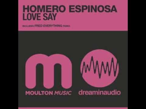 Homero Espinosa - Love Say (Fred Everything Remix) - Moulton Music