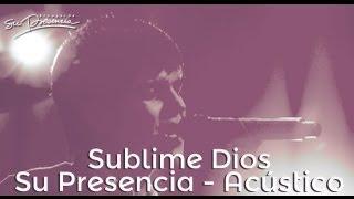 Sublime Video - Sublime Dios - Su Presencia - Acústico