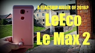 LeEco Le Max 2 - WATCH THIS BEFORE YOU BUY