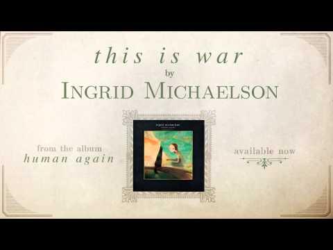 Ingrid Michaelson - This Is War