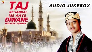 Urdu Qawwali | Taj Ke Sandal Me Aaye Diwane | Best Qawwali Collection | Non Stop Naat