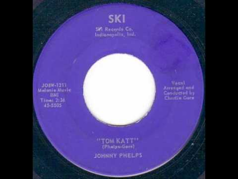 Johnny Phelps - Tom Katt video