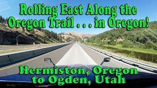 Rolling East Along the Oregon Trail - Hermiston, OR to Ogden, UT