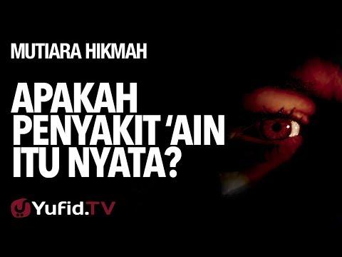 Apakah Penyakit 'Ain Itu Nyata? - Ustadz Syadam Husain Al-Katiri, MA.